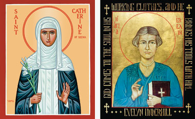 St. Catherine of Siena (1347–80) and Anglican mystic Evelyn Underhill (1875–1941). Paintings (from left): Monastery Icons; Suzanne Schleck