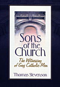 Sons of the Church: The Witnessing of Gay Catholic Men